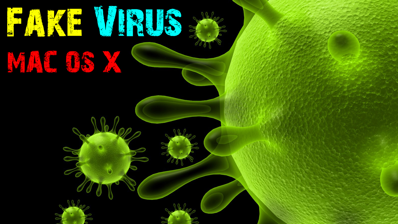 Make Fake Virus For Mac OS X