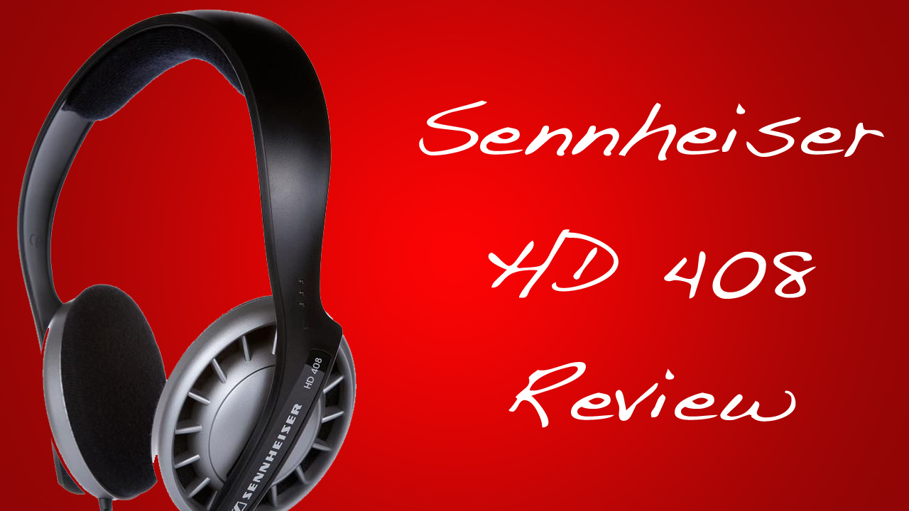 Sennheiser HD 408 Headphones Review