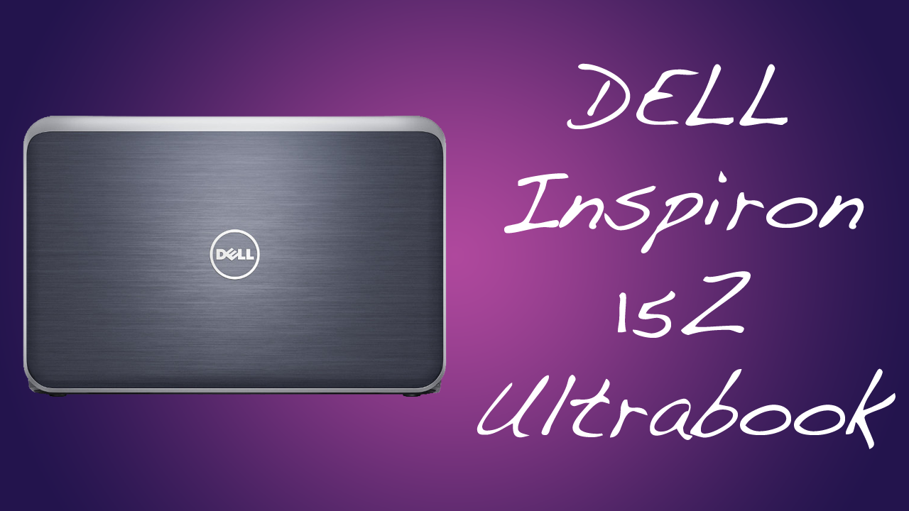 DELL Inspiron 15Z Ultrabook Review